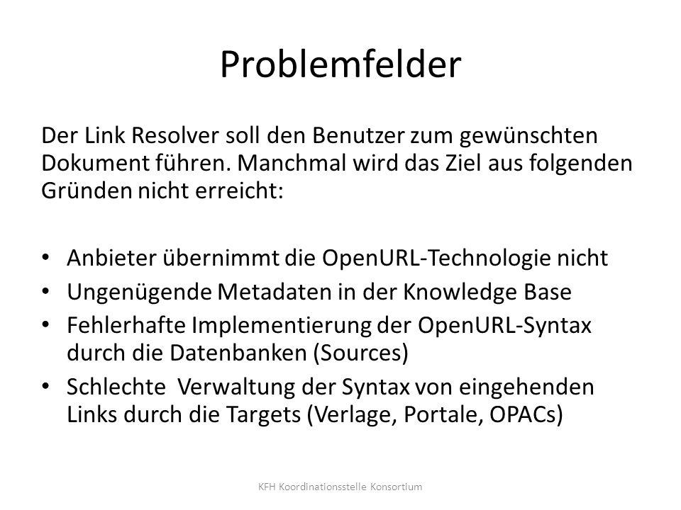 Problemfelder Der Link Resolver soll den Benutzer zum gewünschten Dokument führen. Manchmal wird das Ziel aus folgenden Gründen nicht erreicht: Anbiet
