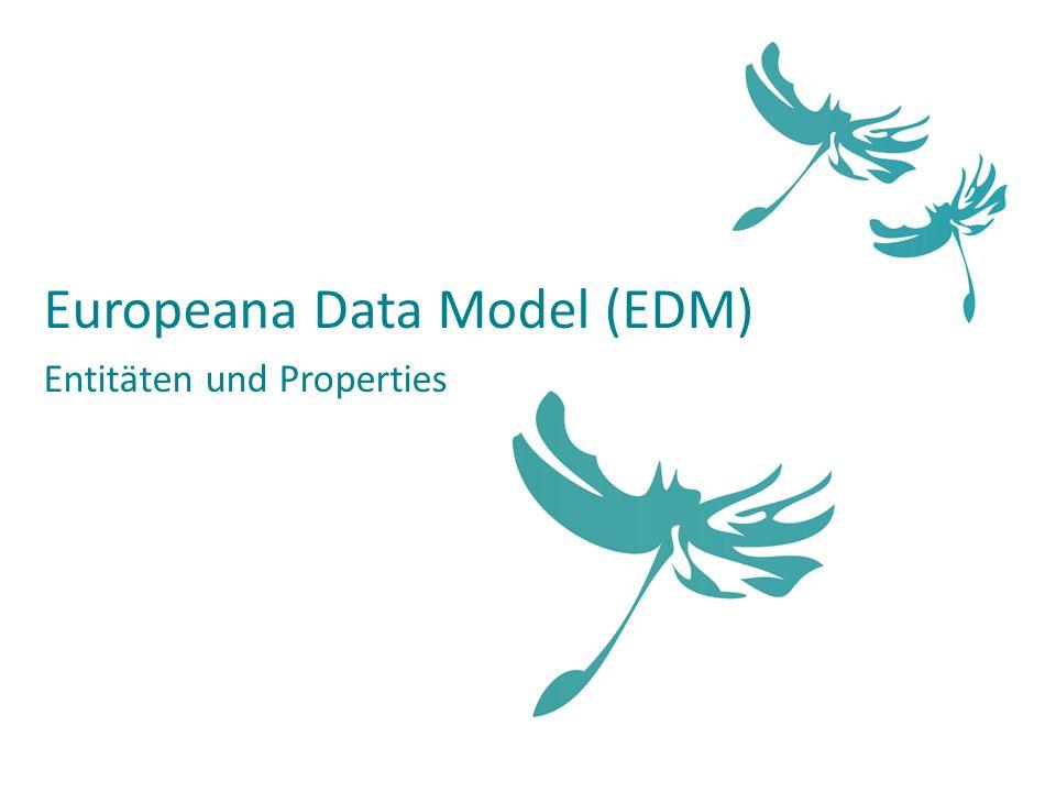 Europeana Data Model (EDM) Entitäten und Properties