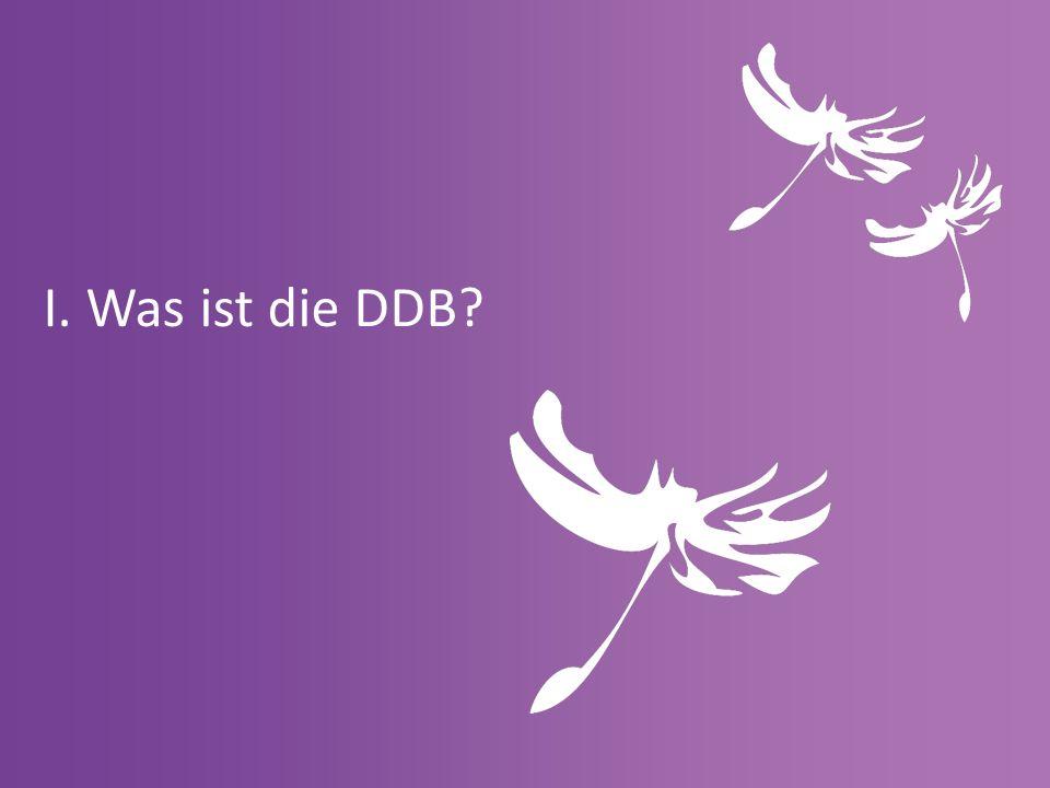 I. Was ist die DDB?