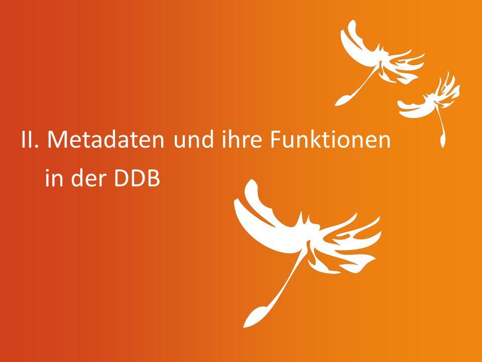 II. Metadaten und ihre Funktionen in der DDB