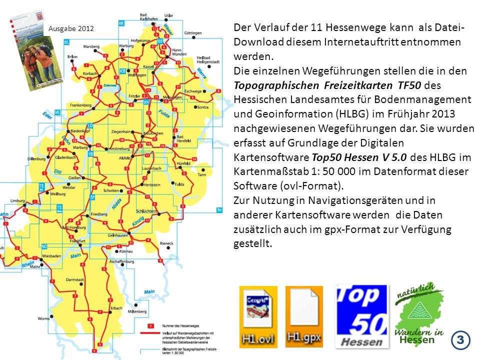 Der Verlauf der 11 Hessenwege kann als Datei- Download diesem Internetauftritt entnommen werden. Die einzelnen Wegeführungen stellen die in den Topogr