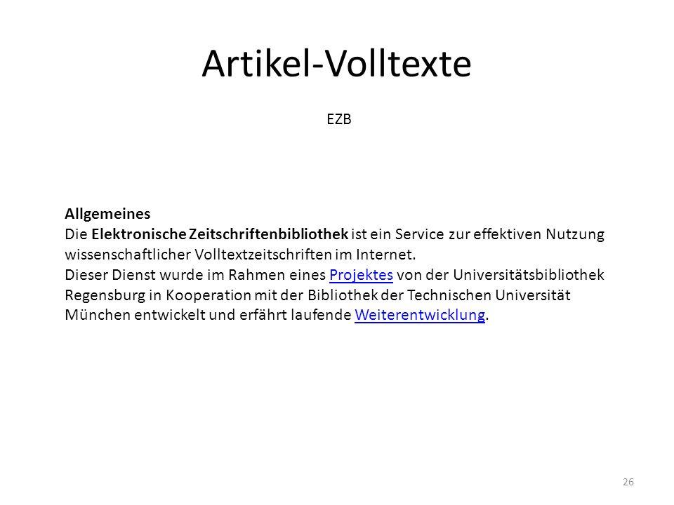 Artikel-Volltexte EZB Allgemeines Die Elektronische Zeitschriftenbibliothek ist ein Service zur effektiven Nutzung wissenschaftlicher Volltextzeitschriften im Internet.