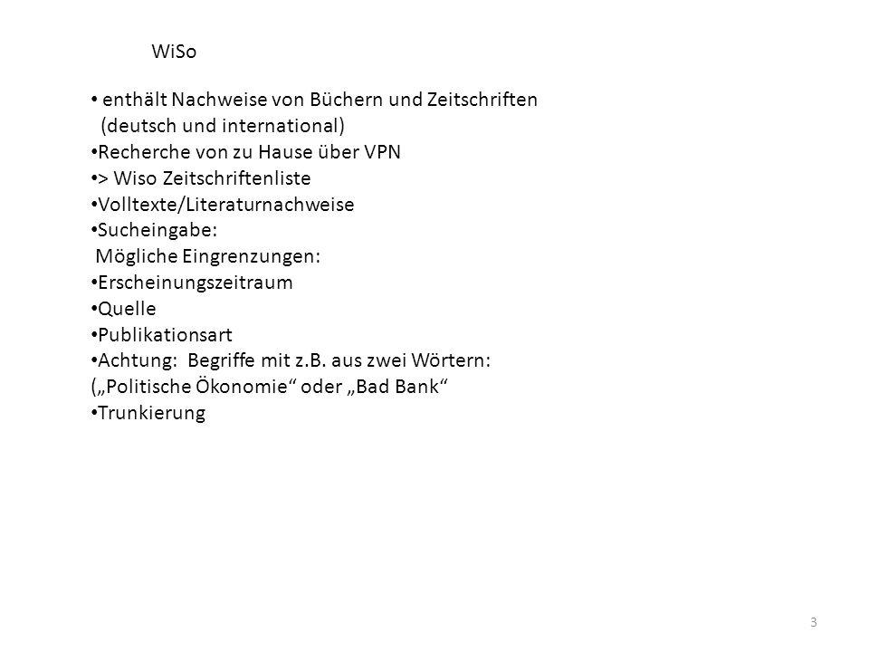 enthält Nachweise von Büchern und Zeitschriften (deutsch und international) Recherche von zu Hause über VPN > Wiso Zeitschriftenliste Volltexte/Litera