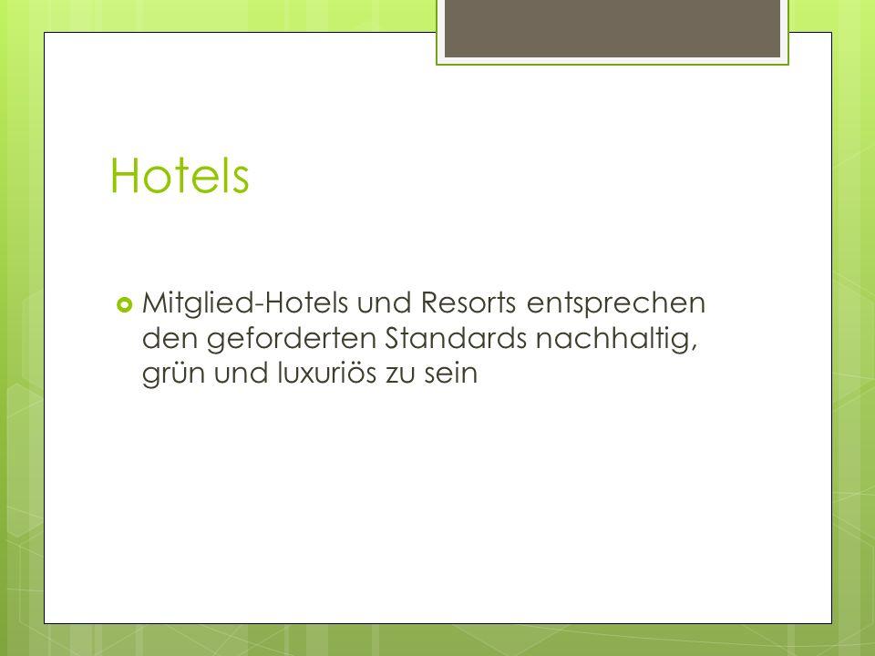 Hotels Mitglied-Hotels und Resorts entsprechen den geforderten Standards nachhaltig, grün und luxuriös zu sein