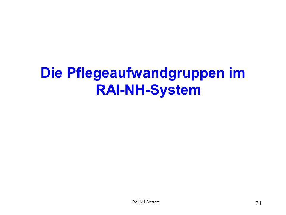 RAI-NH-System 21 Die Pflegeaufwandgruppen im RAI-NH-System