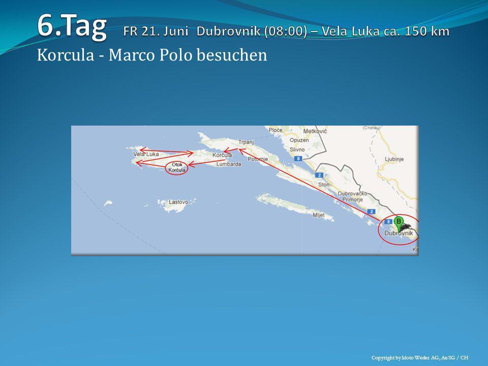 Korcula - Marco Polo besuchen Copyright by Moto Weder AG, Au SG / CH