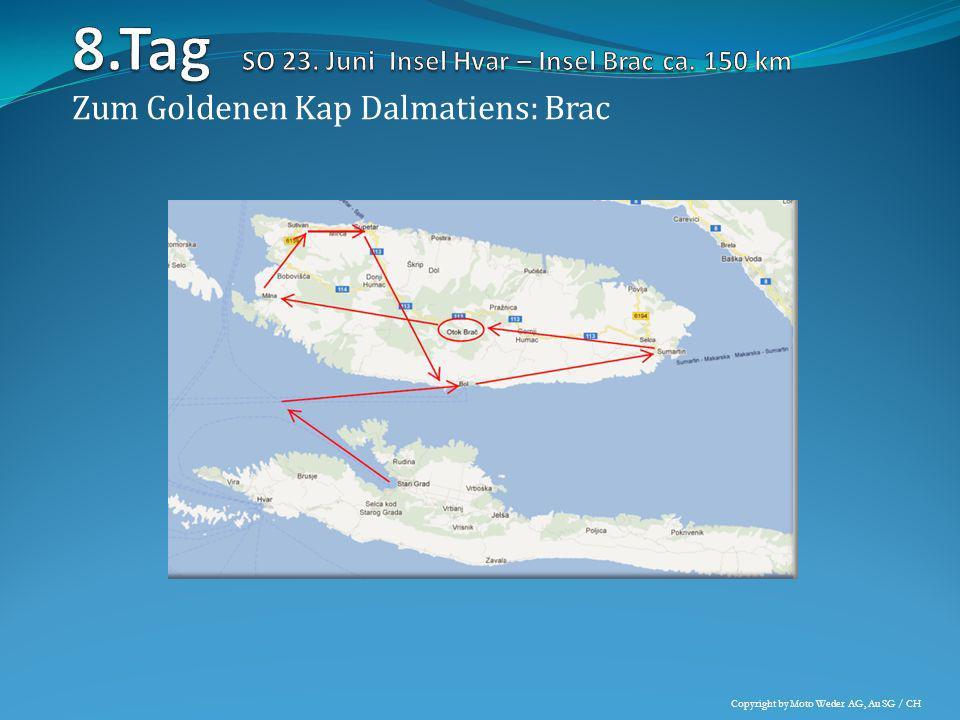 Zum Goldenen Kap Dalmatiens: Brac Eindrücke aus dem Streckengebiet Copyright by Moto Weder AG, Au SG / CH