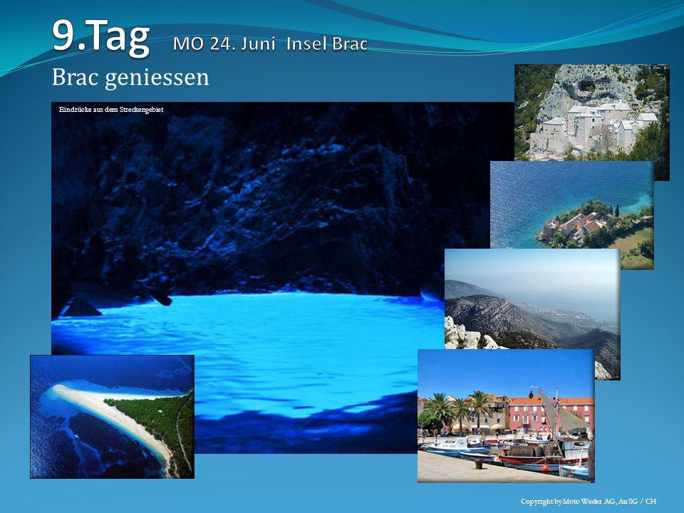 Brac geniessen Eindrücke aus dem Streckengebiet Copyright by Moto Weder AG, Au SG / CH