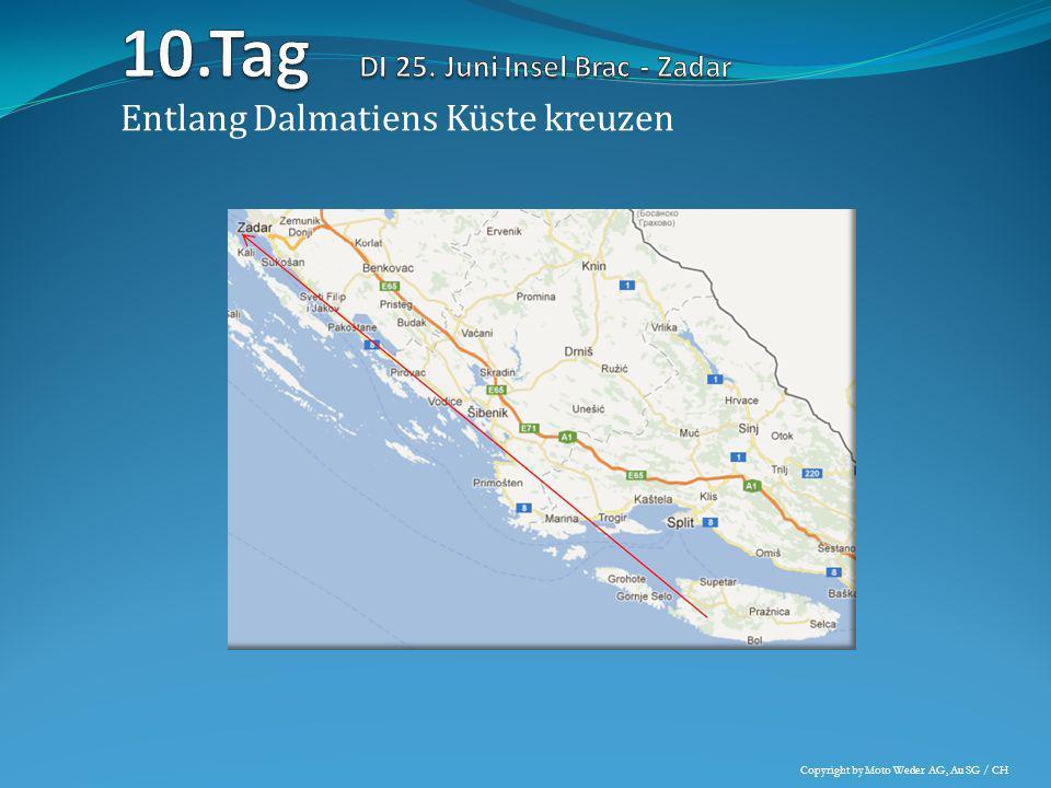 Entlang Dalmatiens Küste kreuzen Copyright by Moto Weder AG, Au SG / CH