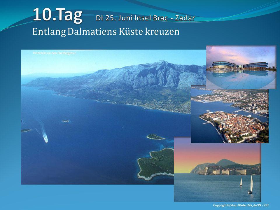 Entlang Dalmatiens Küste kreuzen Eindrücke aus dem Streckengebiet Copyright by Moto Weder AG, Au SG / CH