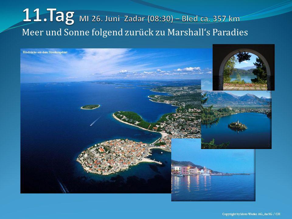 Meer und Sonne folgend zurück zu Marshalls Paradies Eindrücke aus dem Streckengebiet Copyright by Moto Weder AG, Au SG / CH