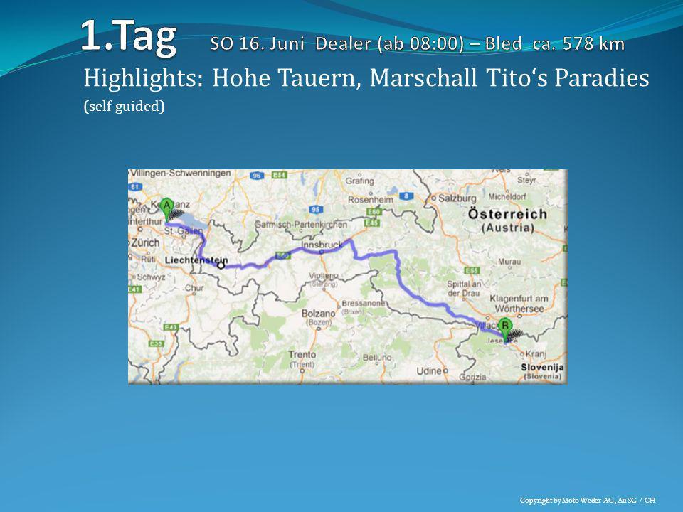 Highlights: Hohe Tauern, Marschall Titos Paradies Eindrücke aus dem Streckengebiet Copyright by Moto Weder AG, Au SG / CH