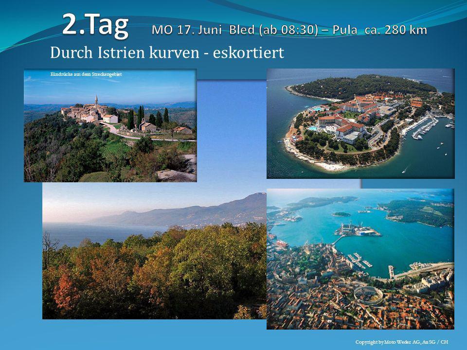 Durch Istrien kurven - eskortiert Eindrücke aus dem Streckengebiet Copyright by Moto Weder AG, Au SG / CH