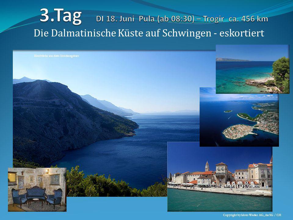 Die Dalmatinische Küste auf Schwingen - eskortiert Eindrücke aus dem Streckengebiet Copyright by Moto Weder AG, Au SG / CH