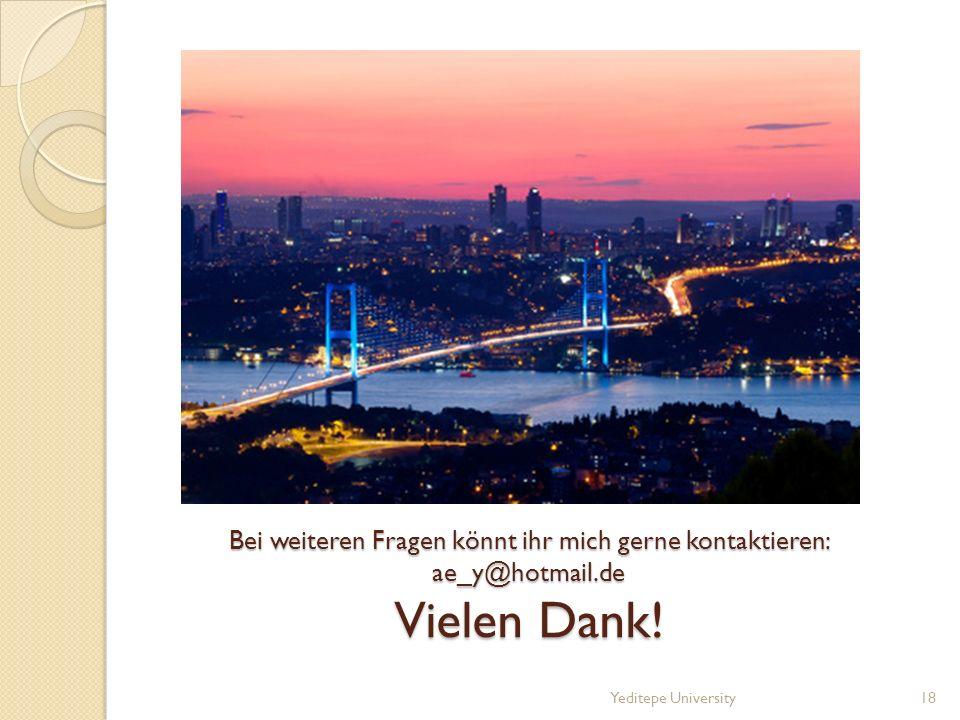 Bei weiteren Fragen könnt ihr mich gerne kontaktieren: ae_y@hotmail.de Vielen Dank.