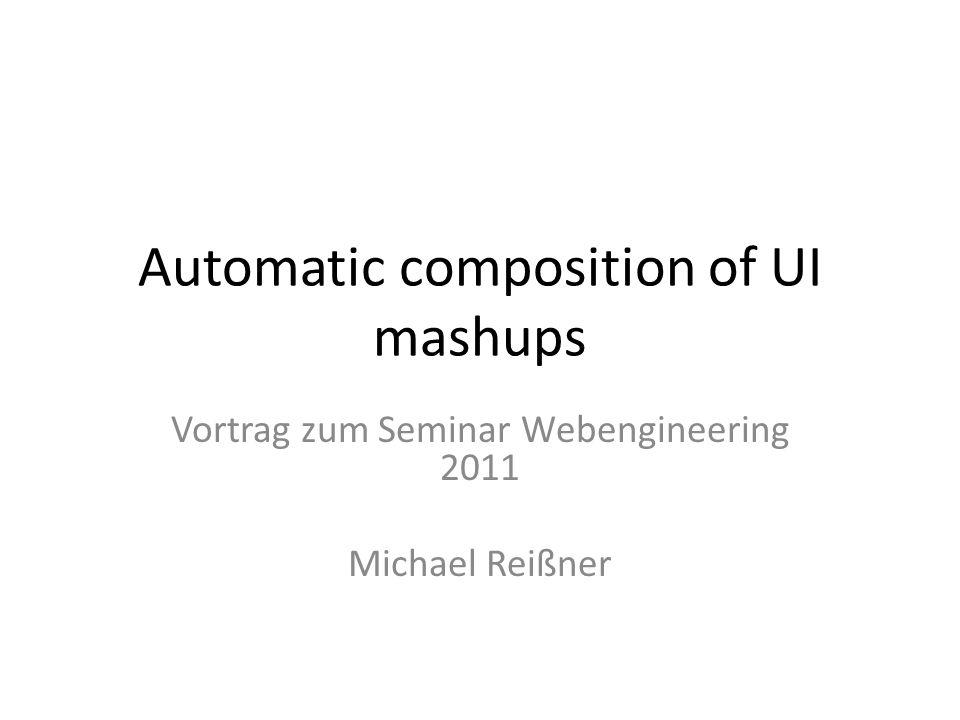 UI mashups Ziel: Erstellung von Anwendungen ohne Notwendigkeit eigenen Codes Problem: – Erkennen geeigneter Komponenten – Große Unterschiede in GUI der Komponenten (SWT, Swing, JFace, …) Laufzeitumgebung z.B.: – Lotus Expeditor Middleware