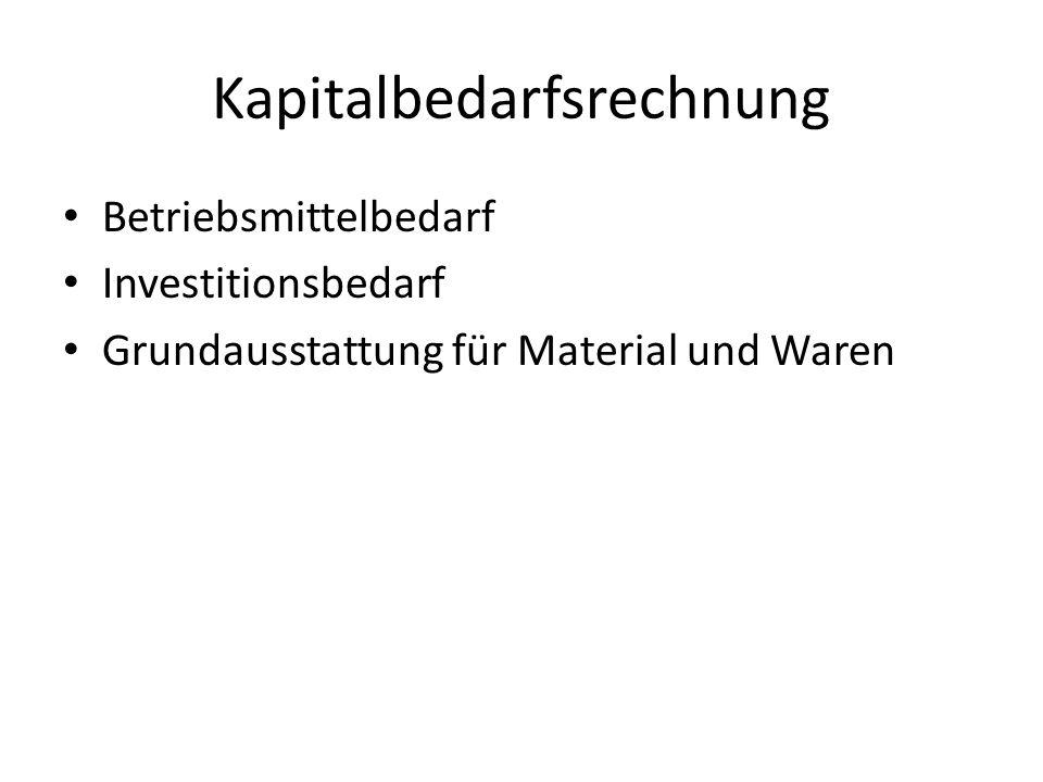 Kapitalbedarfsrechnung Betriebsmittelbedarf Investitionsbedarf Grundausstattung für Material und Waren