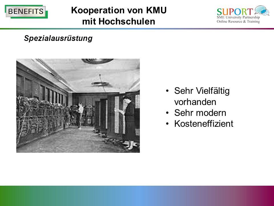 Spezialausrüstung Sehr Vielfältig vorhanden Sehr modern Kosteneffizient Kooperation von KMU mit Hochschulen
