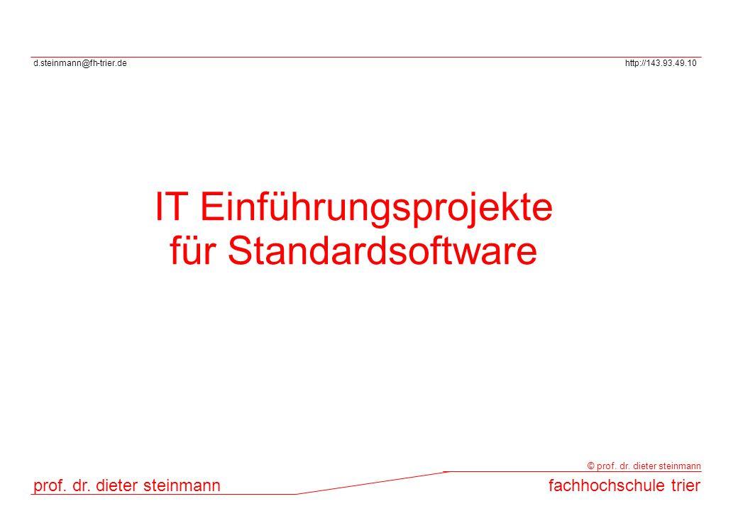 d.steinmann@fh-trier.dehttp://143.93.49.10 prof. dr. dieter steinmannfachhochschule trier © prof. dr. dieter steinmann IT Einführungsprojekte für Stan