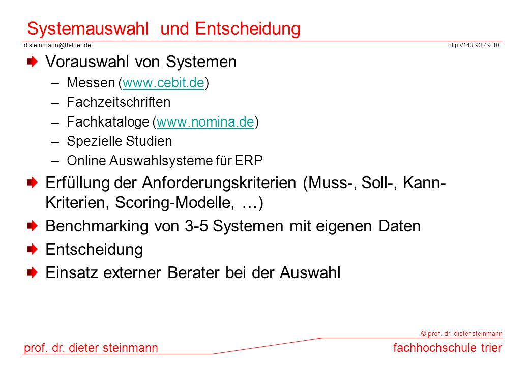 d.steinmann@fh-trier.dehttp://143.93.49.10 prof. dr. dieter steinmannfachhochschule trier © prof. dr. dieter steinmann Systemauswahl und Entscheidung