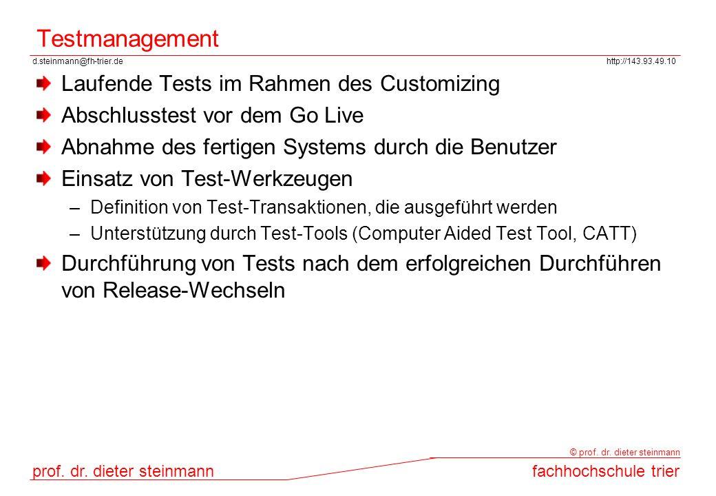 d.steinmann@fh-trier.dehttp://143.93.49.10 prof. dr. dieter steinmannfachhochschule trier © prof. dr. dieter steinmann Testmanagement Laufende Tests i