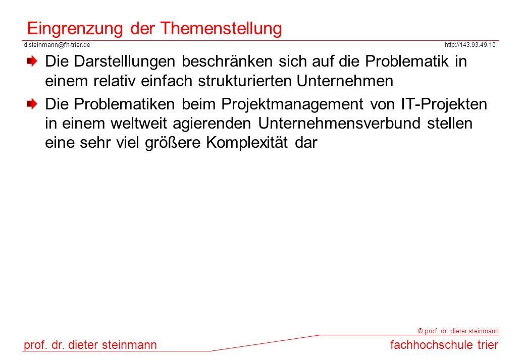 d.steinmann@fh-trier.dehttp://143.93.49.10 prof. dr. dieter steinmannfachhochschule trier © prof. dr. dieter steinmann Eingrenzung der Themenstellung