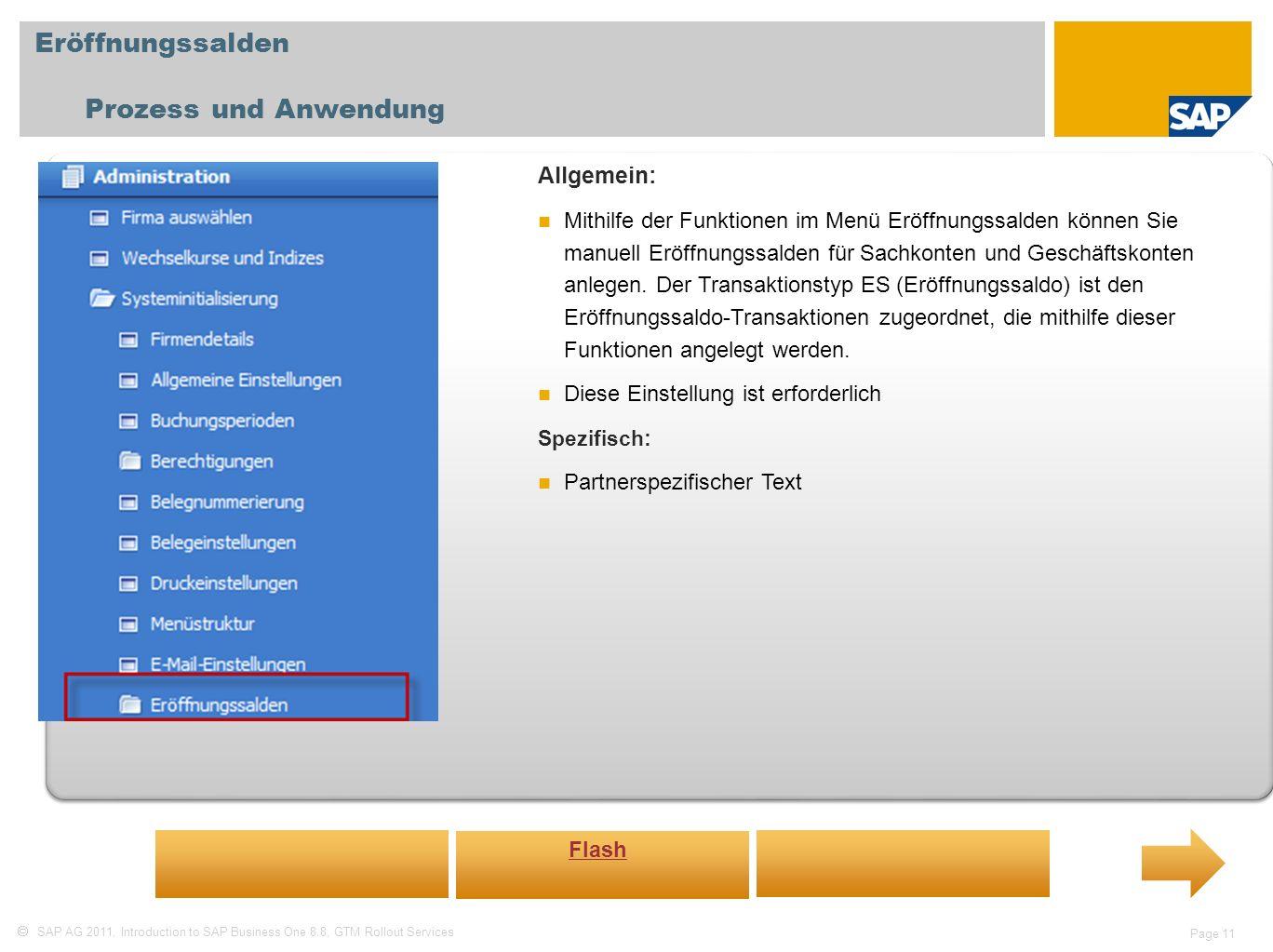 SAP AG 2011, Introduction to SAP Business One 8.8, GTM Rollout Services Page 11 Eröffnungssalden Prozess und Anwendung Allgemein: Mithilfe der Funktio