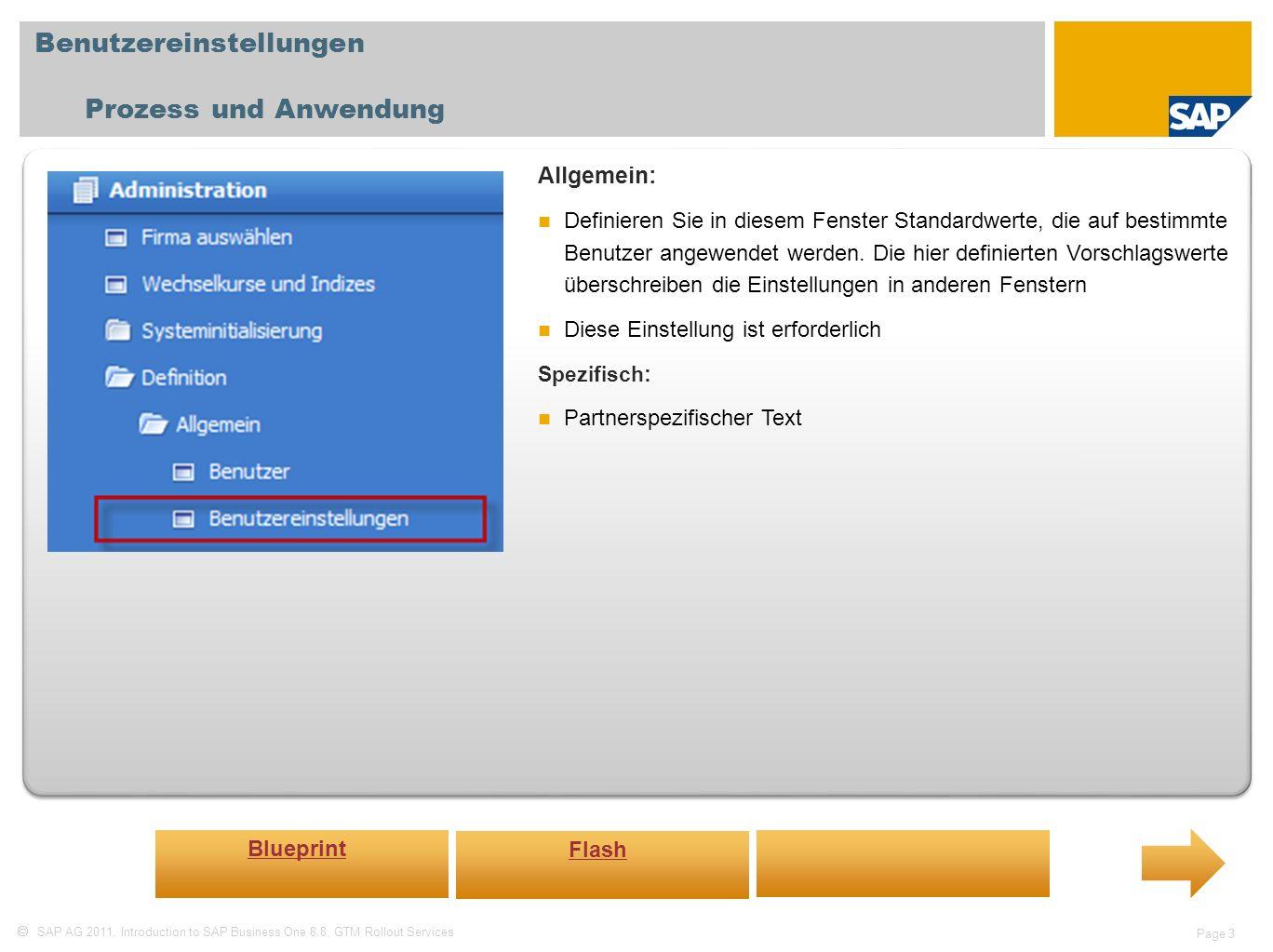SAP AG 2011, Introduction to SAP Business One 8.8, GTM Rollout Services Page 3 Benutzereinstellungen Prozess und Anwendung Allgemein: Definieren Sie i