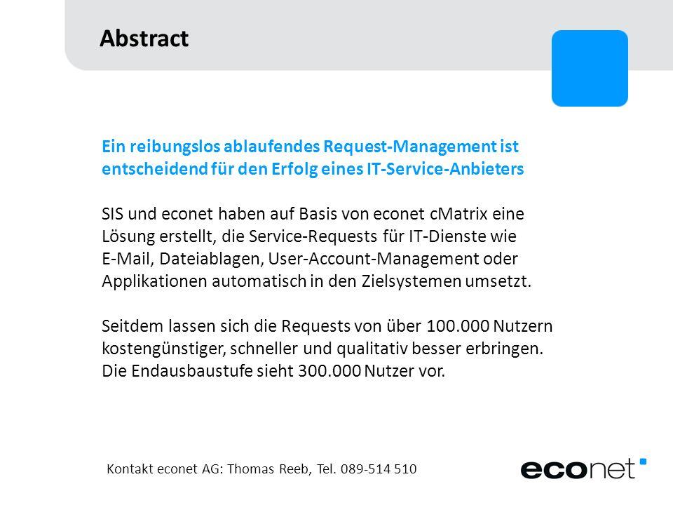 Abstract Ein reibungslos ablaufendes Request-Management ist entscheidend für den Erfolg eines IT-Service-Anbieters SIS und econet haben auf Basis von