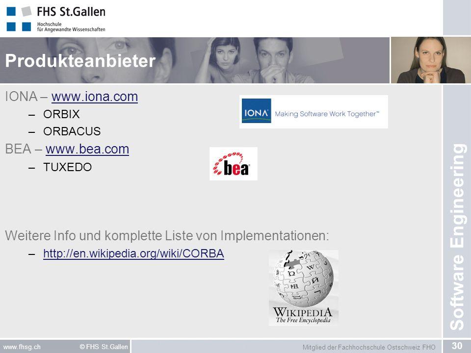 Mitglied der Fachhochschule Ostschweiz FHO 30 www.fhsg.ch © FHS St.Gallen Software Engineering Produkteanbieter IONA – www.iona.comwww.iona.com –ORBIX