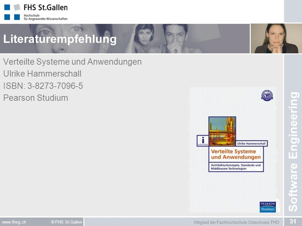 Mitglied der Fachhochschule Ostschweiz FHO 31 www.fhsg.ch © FHS St.Gallen Software Engineering Literaturempfehlung Verteilte Systeme und Anwendungen U