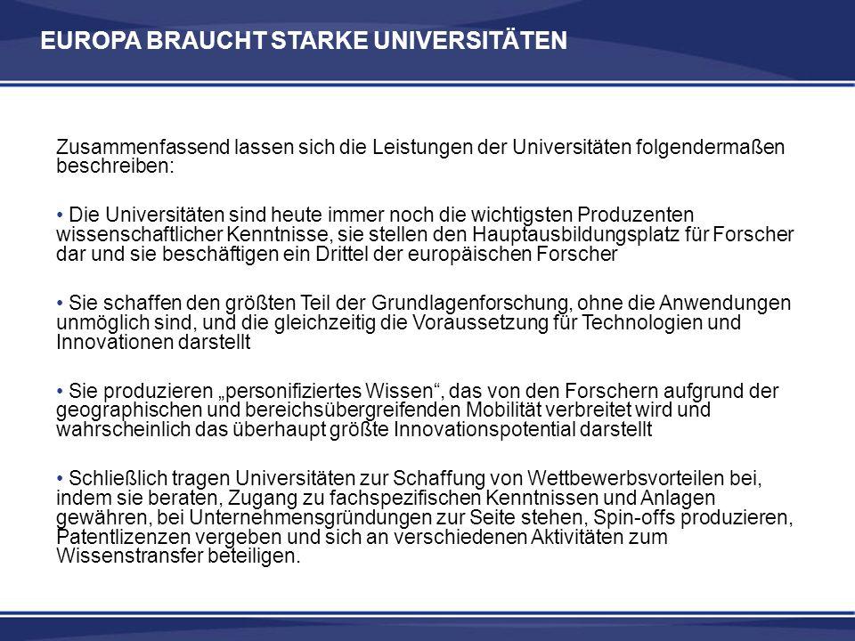 EUROPA BRAUCHT STARKE UNIVERSITÄTEN Zusammenfassend lassen sich die Leistungen der Universitäten folgendermaßen beschreiben: Die Universitäten sind he