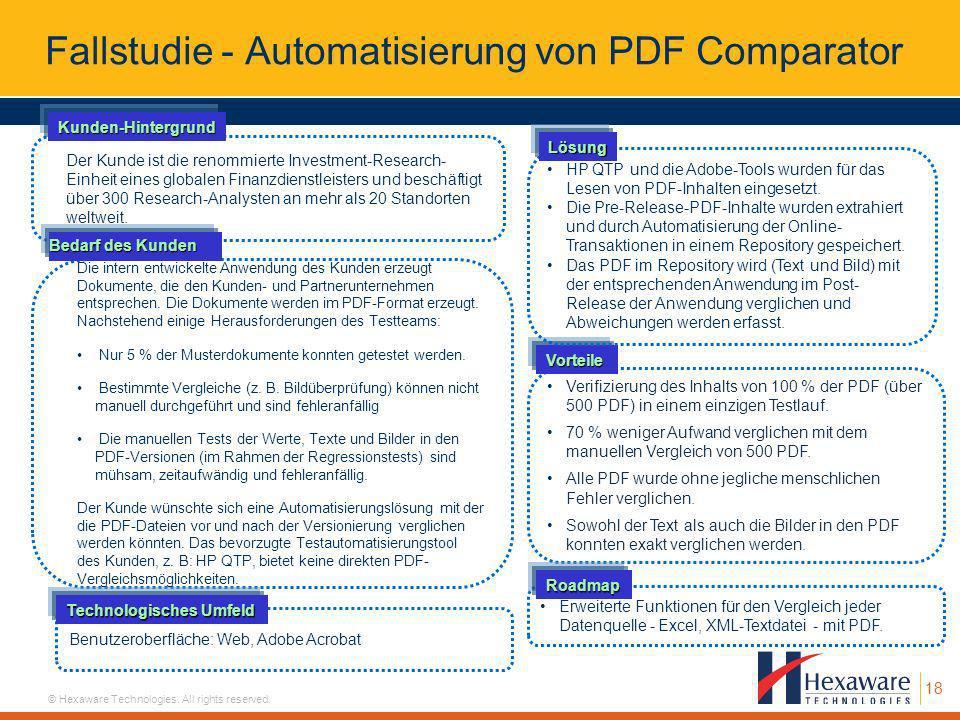 18 © Hexaware Technologies. All rights reserved. Fallstudie - Automatisierung von PDF Comparator Der Kunde ist die renommierte Investment-Research- Ei