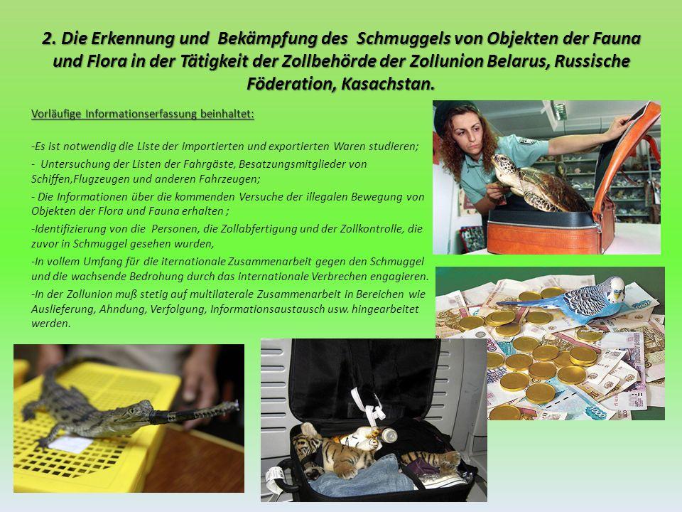 2. Die Erkennung und Bekämpfung des Schmuggels von Objekten der Fauna und Flora in der Tätigkeit der Zollbehörde der Zollunion Belarus, Russische Föde