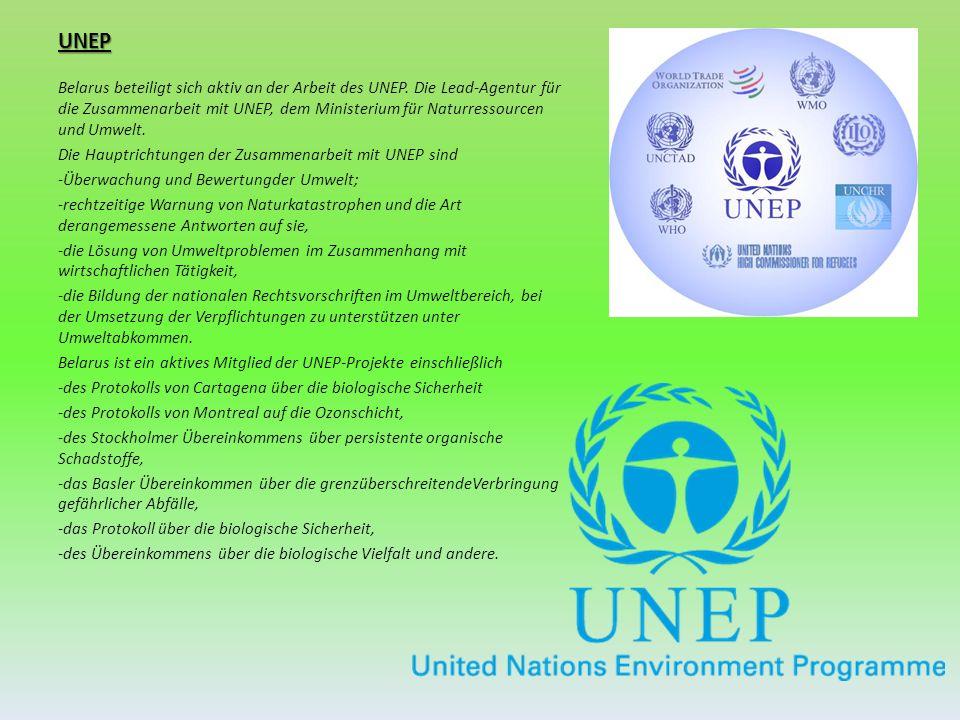 UNEP Belarus beteiligt sich aktiv an der Arbeit des UNEP. Die Lead-Agentur für die Zusammenarbeit mit UNEP, dem Ministerium für Naturressourcen und Um