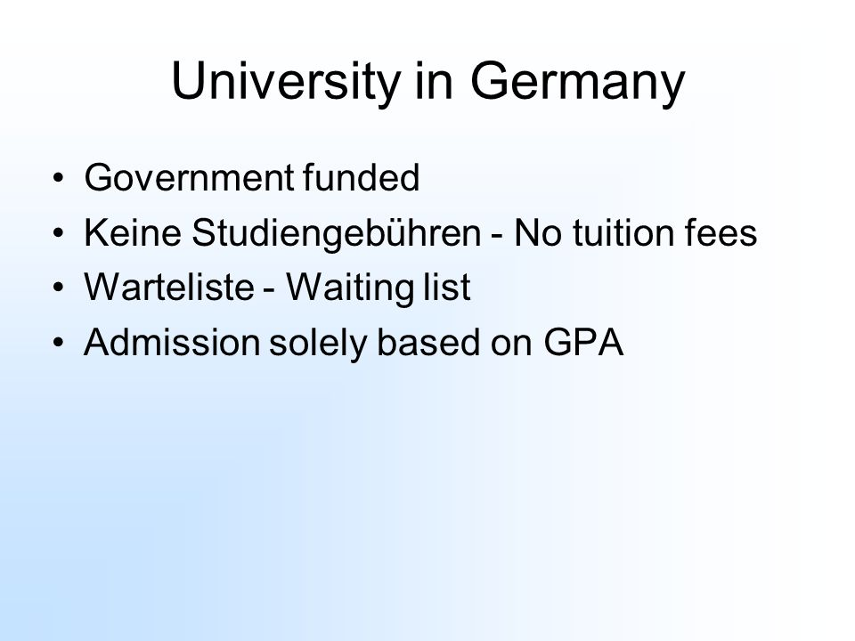 University in Germany Government funded Keine Studiengebühren - No tuition fees Warteliste - Waiting list Admission solely based on GPA