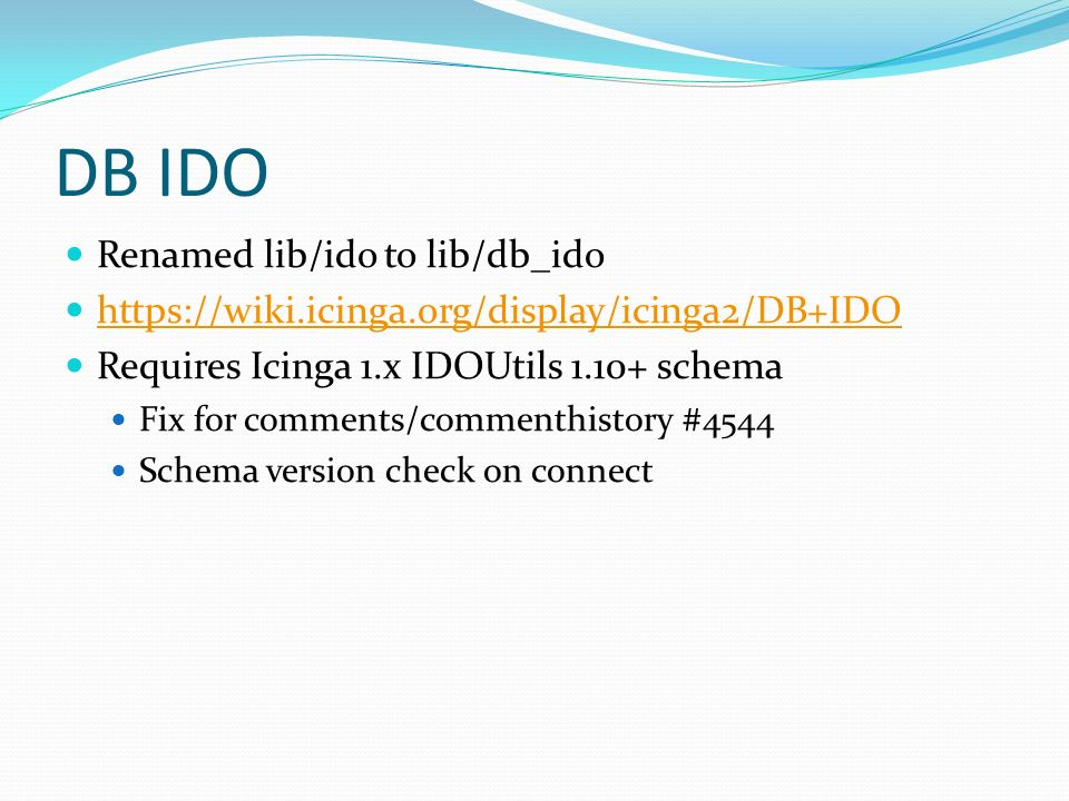 DB IDO History Required for Icinga 1.x Web/Reporting Acknowledgements, notifications Comment/downtimehistory Statehistory, logentries Periodic cleanup for _age