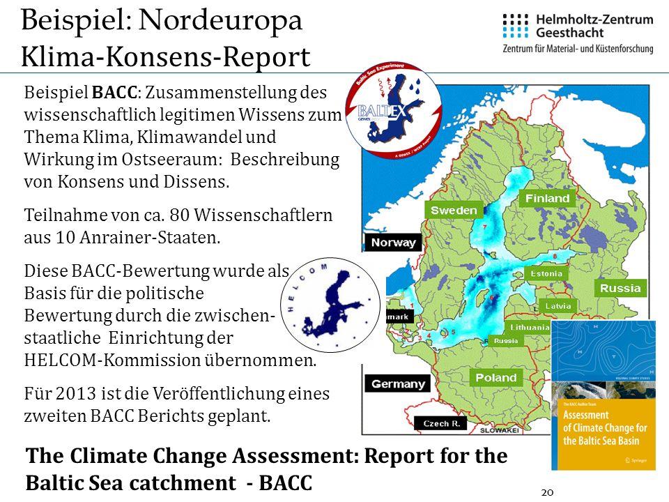 20 Beispiel BACC: Zusammenstellung des wissenschaftlich legitimen Wissens zum Thema Klima, Klimawandel und Wirkung im Ostseeraum: Beschreibung von Kon