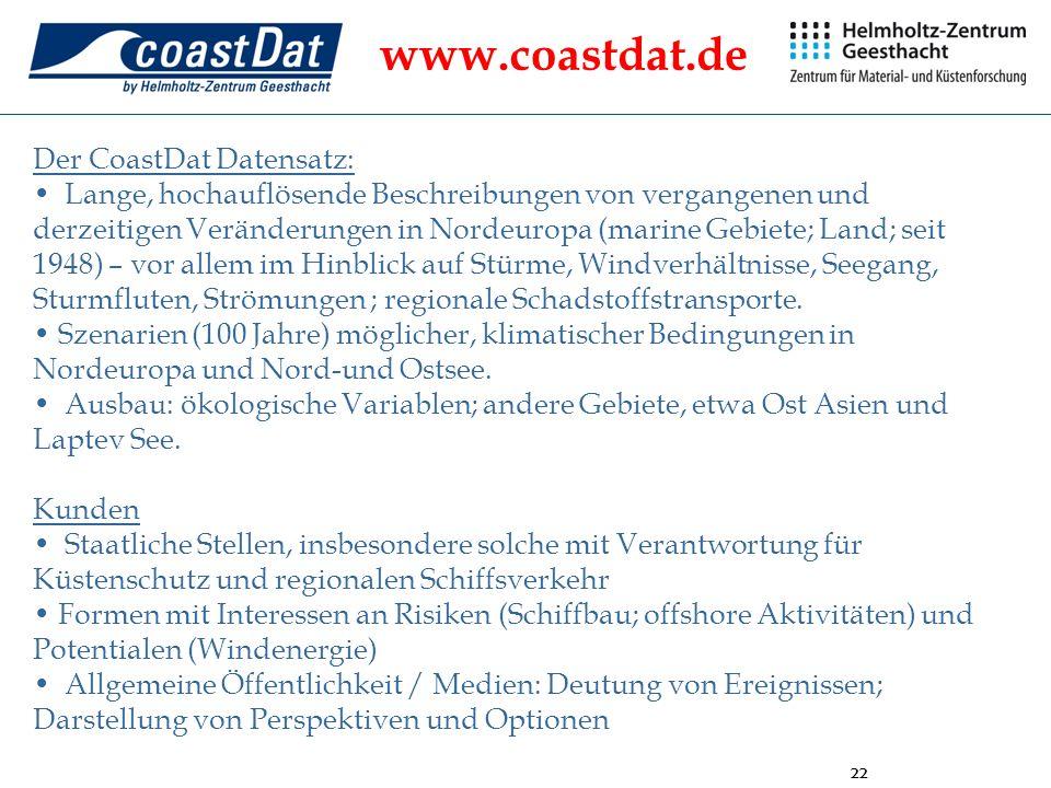 22 Der CoastDat Datensatz: Lange, hochauflösende Beschreibungen von vergangenen und derzeitigen Veränderungen in Nordeuropa (marine Gebiete; Land; sei