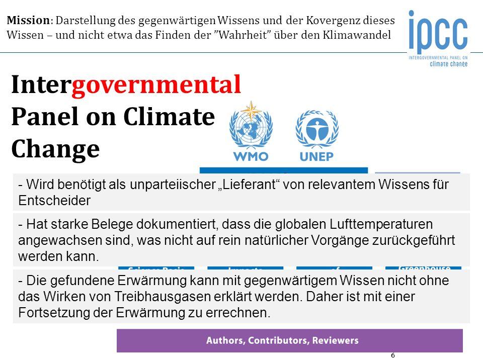 6 Mission: Darstellung des gegenwärtigen Wissens und der Kovergenz dieses Wissen – und nicht etwa das Finden der Wahrheit über den Klimawandel Intergo