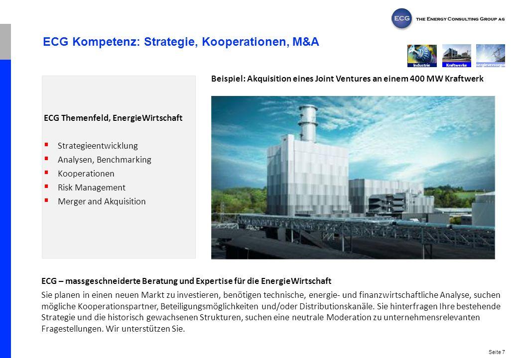Seite 7 ECG Kompetenz: Strategie, Kooperationen, M&A ECG – massgeschneiderte Beratung und Expertise für die EnergieWirtschaft Sie planen in einen neue