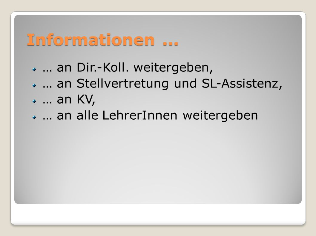 Informationen... … an Dir.-Koll.