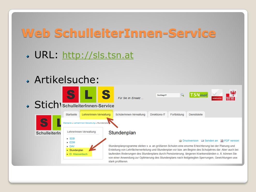 Web SchulleiterInnen-Service URL: http://sls.tsn.at http://sls.tsn.at Artikelsuche: Stichwortsuche: