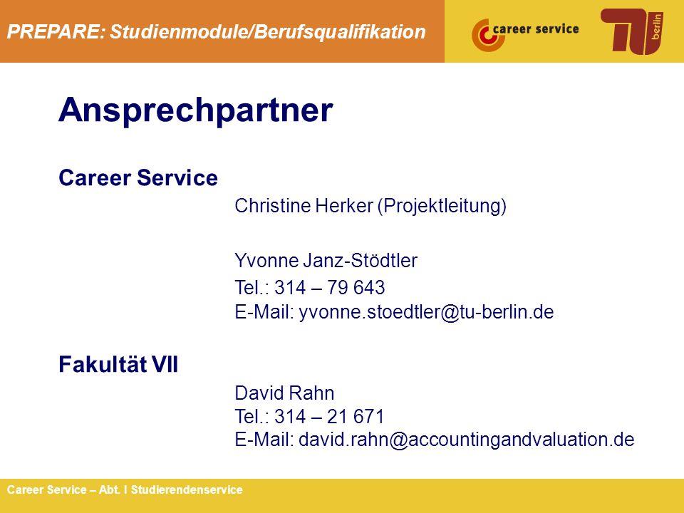 PREPARE: Studienmodule/Berufsqualifikation 13Career Service – Abt. I Studierendenservice Ansprechpartner Career Service Christine Herker (Projektleitu