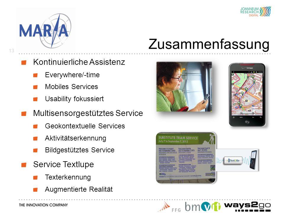 Kontinuierliche Assistenz Everywhere/-time Mobiles Services Usability fokussiert Multisensorgestütztes Service Geokontextuelle Services Aktivitätserke