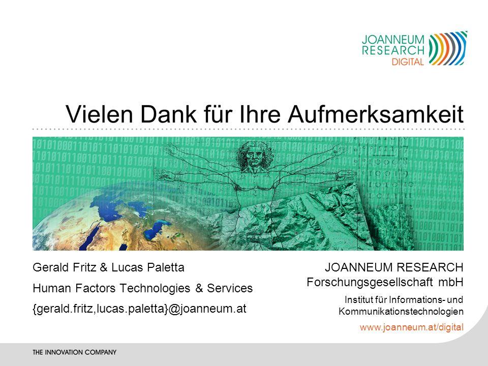 JOANNEUM RESEARCH Forschungsgesellschaft mbH Institut für Informations- und Kommunikationstechnologien www.joanneum.at/digital Gerald Fritz & Lucas Pa
