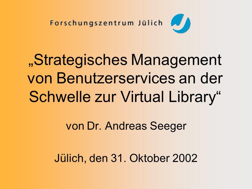 Strategisches Management von Benutzerservices an der Schwelle zur Virtual Library von Dr.