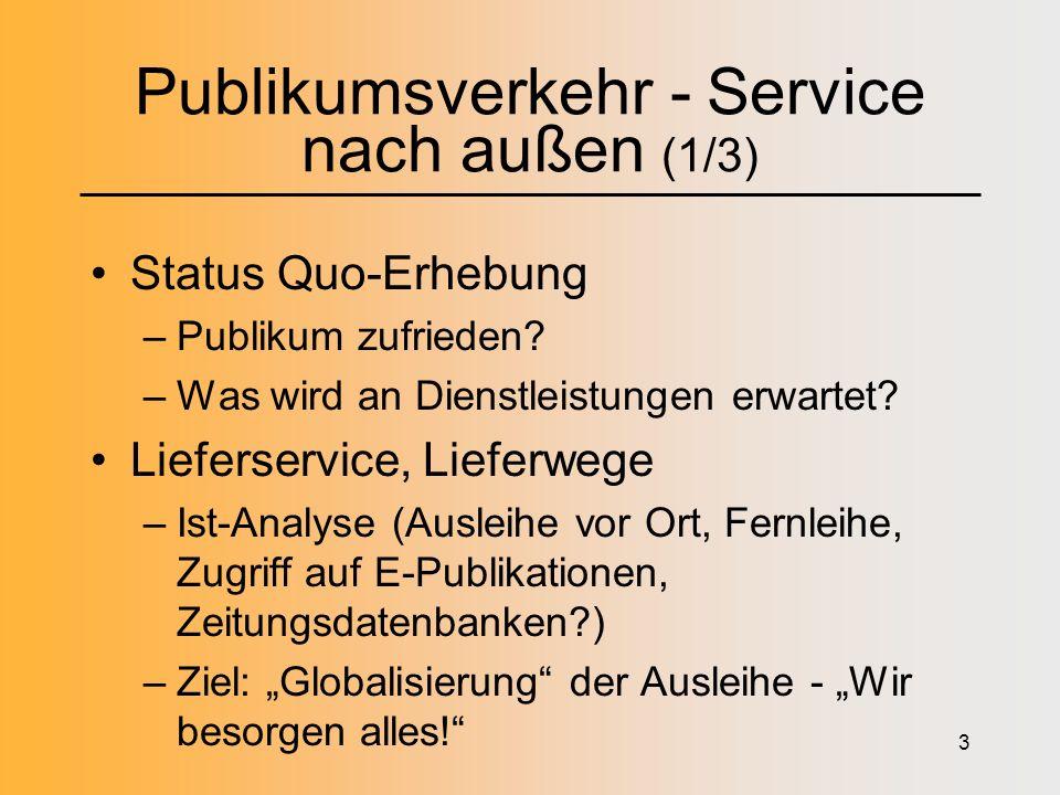 3 Publikumsverkehr - Service nach außen (1/3) Status Quo-Erhebung –Publikum zufrieden.