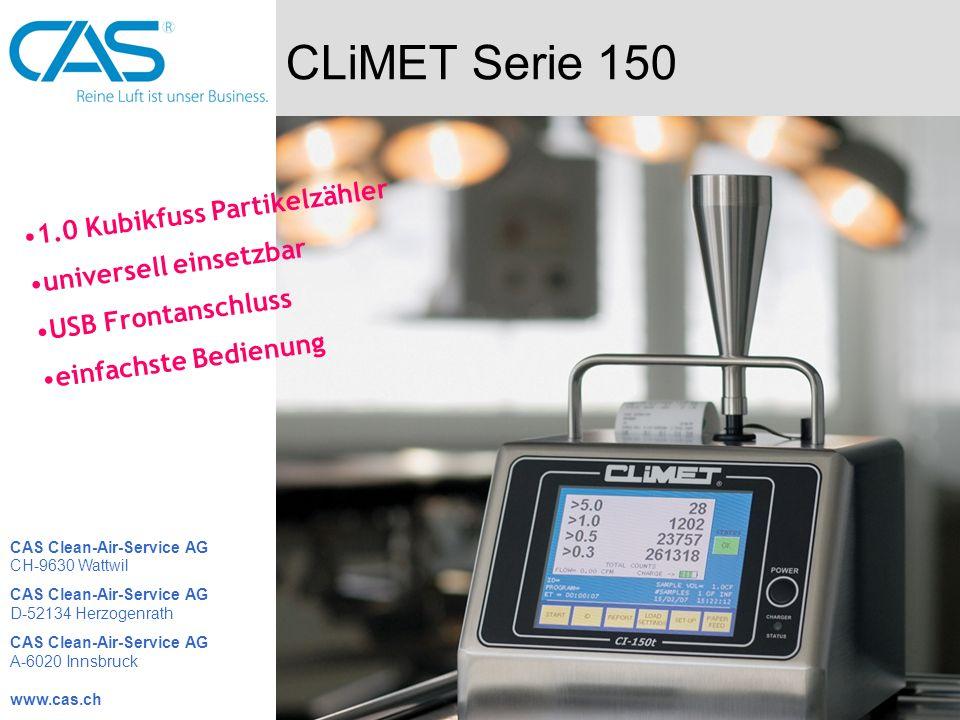CLiMET Serie 150 1.0 Kubikfuss Partikelzähler universell einsetzbar USB Frontanschluss einfachste Bedienung CAS Clean-Air-Service AG CH-9630 Wattwil C