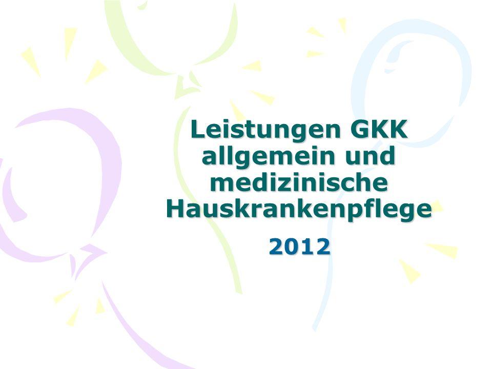 Leistungen GKK allgemein und medizinische Hauskrankenpflege 2012